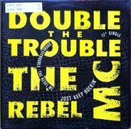 Double Trouble & Rebel MC - Just Keep Rockin'