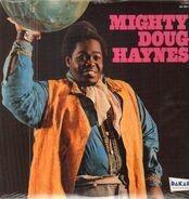 Doug Haynes - Mighty Doug Haynes