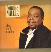 Douglas Miller - Sing Until Morning