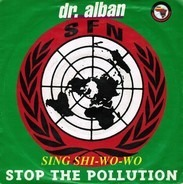 Dr. Alban - Sing Shi-Wo-Wo (Stop The Pollution)