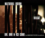 Dr. Dre & Ice Cube / Tha Dogg Pound - Natural Born Killaz / What Would U Do?