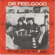 Dr. Feelgood - Put Him Out Of Your Mind / Bend Your Ear
