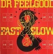 Dr. Feelgood - Fast Women & Slow Horses