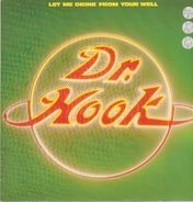 Dr. Hook - Let Me Drink From Your Well