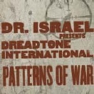 DR. Israel Pres. Dreadtone Internat - Patterns Of War