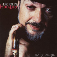 Dr. John - Hoodoo: The Collection