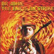 Dr. John - The Ear Is On Strike