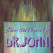 Dr. John - The Ultimate Dr. John