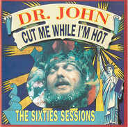 Dr. John - Cut Me While I'm Hot