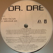 Dr. Dre - Fuck You / Xxplosive