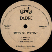 Dr. Dre - Way I Be Pimppin / My Life