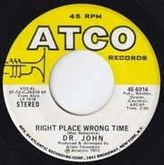 Dr. John - Right Place Wrong Time / I Been Hoodood