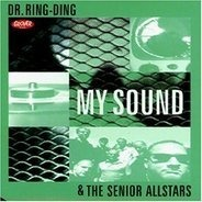 Dr.Ring-Ding & the Senior Allstars - My Sound