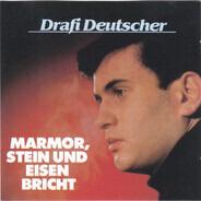 Drafi Deutscher - Marmor, Stein Und Eisen Bricht