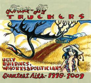 Drive-By Truckers - Ugly Buildings, Whores & Politicians: Greatest Hits-1998-2009