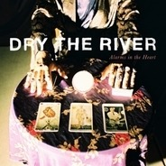 Dry The River - Alarms In The..