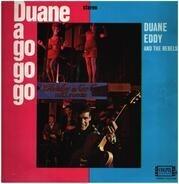 Duane Eddy & His 'Twangy' Guitar And The Rebels - Duane A Go Go Go