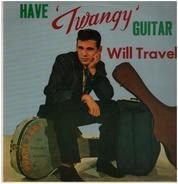 Duane Eddy & His 'Twangy' Guitar And The Rebels - Have 'Twangy' Guitar Will Travel