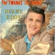 Duane Eddy - The 'Twangs' The 'Thang'