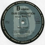 Dub Convention Featuring Walty - Feel Good