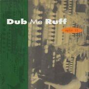 Dub Me Ruff - Spin It