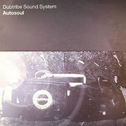 Dubtribe Sound System - Autosoul (Disc 2)