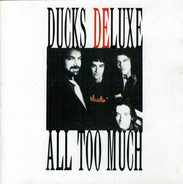 Ducks Deluxe - All Too Much