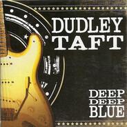Dudley Taft - Deep Deep Blue