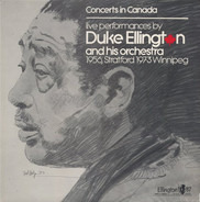 Duke Ellington And His Orchestra - Concerts In Canada - Live Performances By Duke Ellington And His Orchestra 1956, Stratford  - 1973