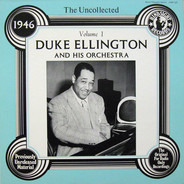 Duke Ellington And His Orchestra - The Uncollected Duke Ellington And His Orchestra Volume 1 - 1946