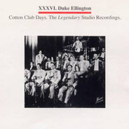Duke Ellington - Cotton Club Days.The Legendary Studio Recordings.