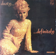 Dusty Springfield - Dusty...Definitely