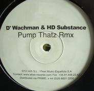 D'Wachman & HD Substance - Pump Thatz Rmx