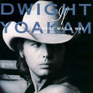 Dwight Yoakam - If There Was a Way
