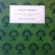 Dylan Thomas - Volume 1 - Selections From The Writings Of Dylan Thomas Read By The Poet