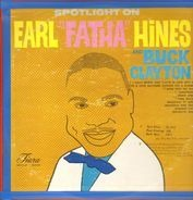 Earl Hines , Buck Clayton & Piano Greats - Spotlight On Earl 'Fatha' Hines And Buck Clayton