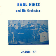 Earl Hines And His Orchestra - Jazum 47