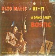 Earl Bostic - Alto Magic In Hi-Fi - A Dance Party With Bostic