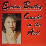 Earlene Bentley - Caught In The Act!