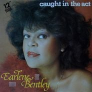 Earlene Bentley - Caught in the Act