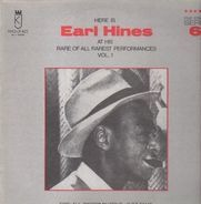 Earl Hines - Here Is Earl Hines At His Rare Of All Rarest Performances Vol. 1