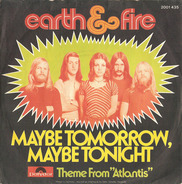 Earth And Fire - Maybe Tomorrow, Maybe Tonight