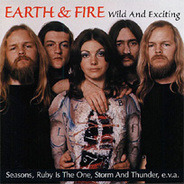 Earth & Fire - Wild And Exciting
