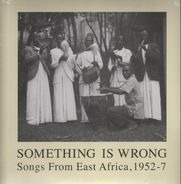 East Africa Comp - Something is Wrong - Songs From East Africa, 1952-7