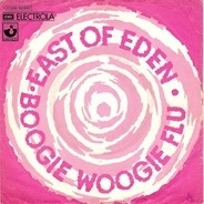 East Of Eden - Boogie Woogie Flu