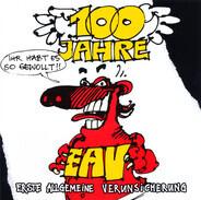 EAV (Erste Allgemeine Verunsicherung) - 100 Jahre EAV ...Ihr Habt Es So Gewollt!!