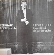 Eberhard Esche Spricht Heinrich Heine - Deutschland. Ein Wintermärchen