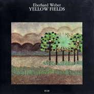 Eberhard Weber - Yellow Fields