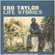 Ebo Taylor - Life Stories (Highlife & Afrobeat Classics 1973-1980)