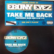 Ebony Eyez - Take Me Back / Drop It